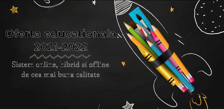 Oferta educationala 2021-2022: Sistem online, hibrid si offline de cea mai buna calitate